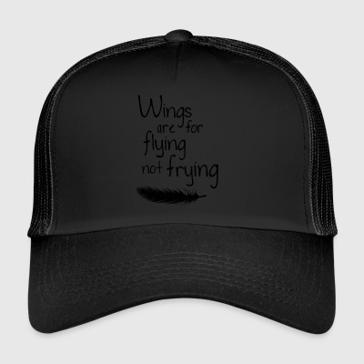 Wings are not flying for frying - Trucker Cap