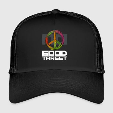 NO - GOOD TARGET is PEACE - Trucker Cap