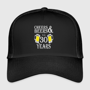 Cheers And Beers To 30 Years - Trucker Cap