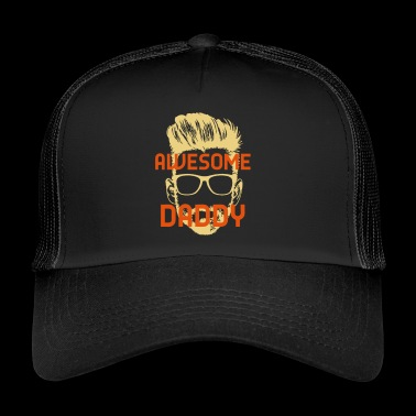 AWESOME DADDY! - Trucker Cap