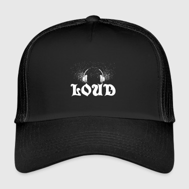 Music Shirt Loud - Trucker Cap