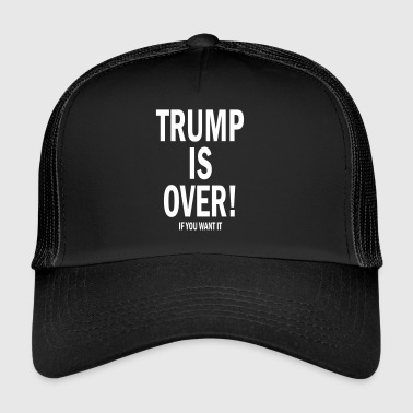 Trump is voorbij! - Trucker Cap