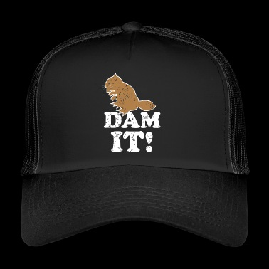 Dam It! Damn It Beaver Pun Animal Sanarilajitelma - Trucker Cap