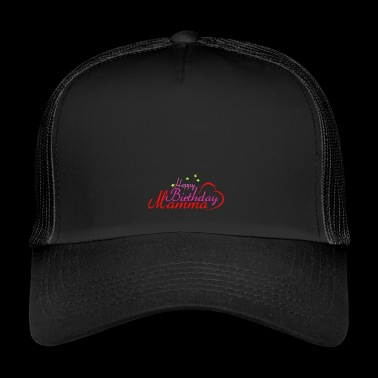 Happy Birthday Mamma - Trucker Cap