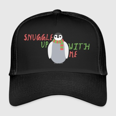Snuggle Up With Me - Trucker Cap