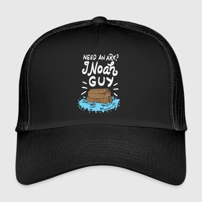 Need An Ark I Noah Guy Wordplay Religion Pun Gift - Trucker Cap