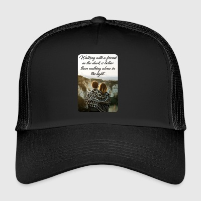 Walking with a friend in the dark - Trucker Cap