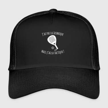 J'ai pas la technique mais j'ai la tactique - Trucker Cap