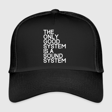 The only good system is a sound system - TECHNO - Trucker Cap