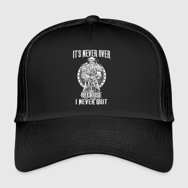 It's never over because I never quit (hell) - Trucker Cap