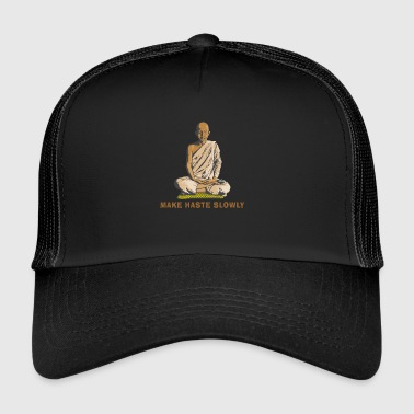 Hindu Hinduism Make Haste Slowly - Trucker Cap
