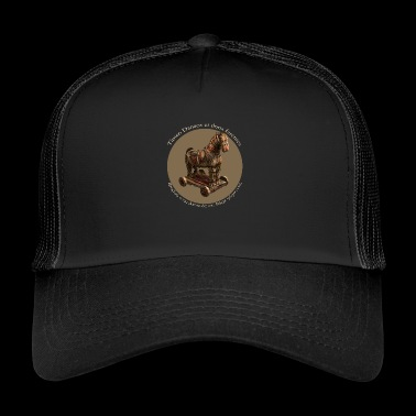 Beware of Greeks bearing gifts - Trucker Cap