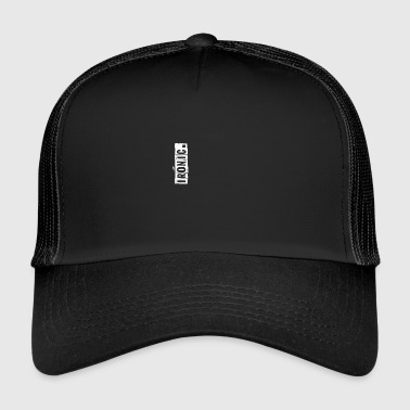 Ironic. - Trucker Cap