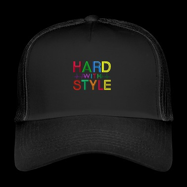 Hard with style - Trucker Cap
