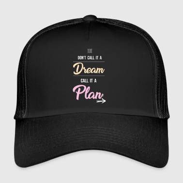 Dream Plan - Trucker Cap