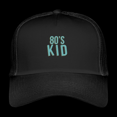 80s Kids Children of the 80s Retro Vintage - Trucker Cap