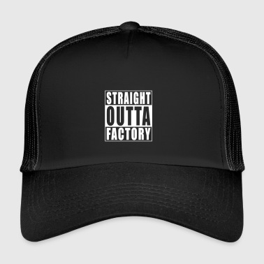 Straight Outta Factory - Trucker Cap