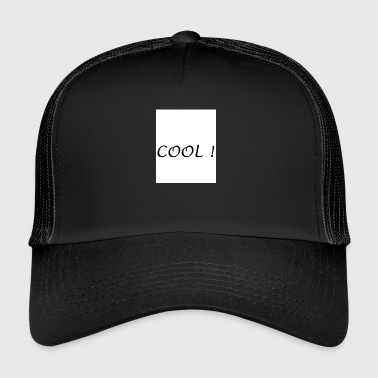 Cool! - Trucker Cap