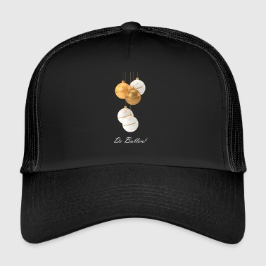 The balls! - Trucker Cap