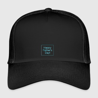 Happy fathers day 2346627 960 720 - Trucker Cap