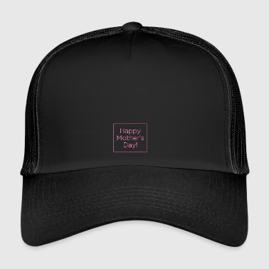 Happy mothers day 2346624 960 720 - Trucker Cap