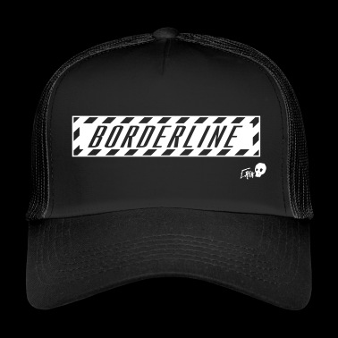 BORDERLINE WARNING - Trucker Cap