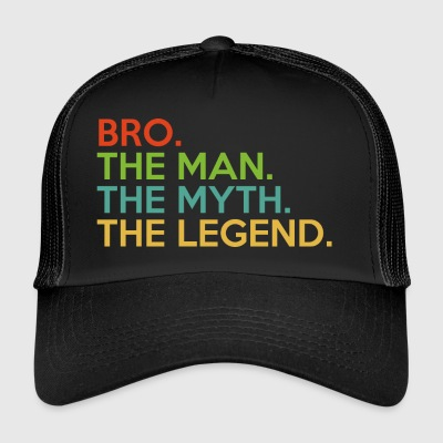 Bro. The Man. The Myth. The Legend. Super Brother - Trucker Cap