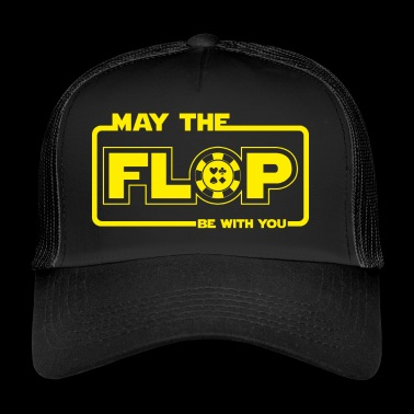 May The Flop Be With You Gift - Trucker Cap