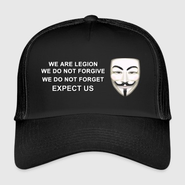 We are Legion Expect Us - Trucker Cap