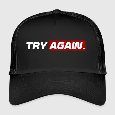 try again - Trucker Cap