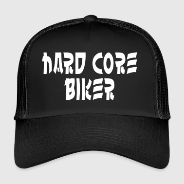 Hard Core Biker - Trucker Cap