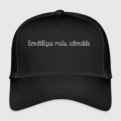 Bordélique mais adorable - Trucker Cap