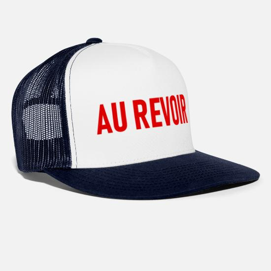 Gift Idea Caps & Hats - AU REVOIR - Goodbye - Good Bye - Bye - Trucker Cap white/navy