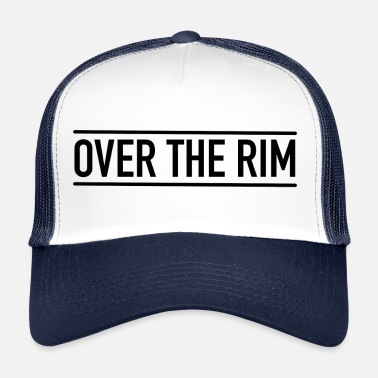 Rim Over the rim - Trucker Cap