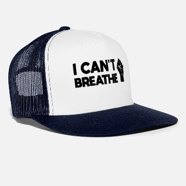 Fist I Can't Breathe Black Lives Matter saying - Trucker Cap