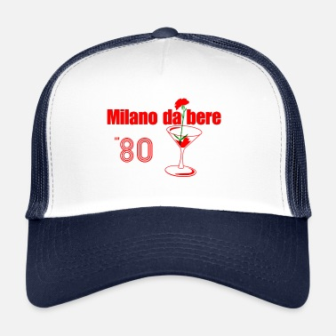 Milan to drink - Trucker Cap
