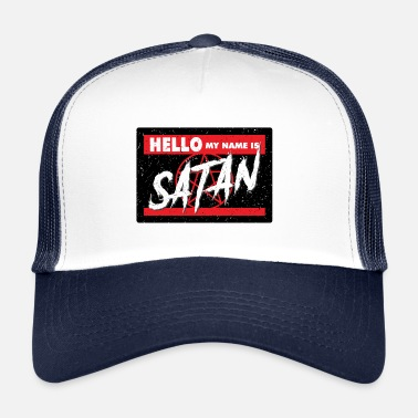 Hello My Name Is Hello my name is satan - Trucker Cap