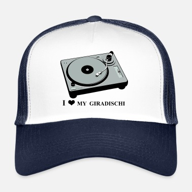 Turntable I love my giradischi , I love my turntable . - Trucker Cap