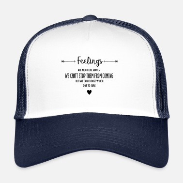 Feeling feelings - Trucker Cap