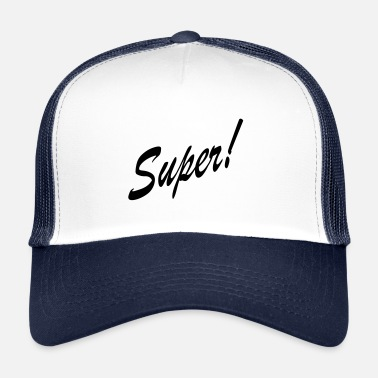 Super Super! - Trucker Cap