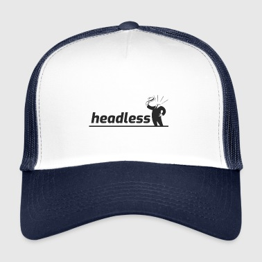 headless - Trucker Cap