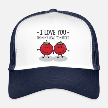 Darling Darling I Love You Da My Head pomodori di verdure - Trucker Cap