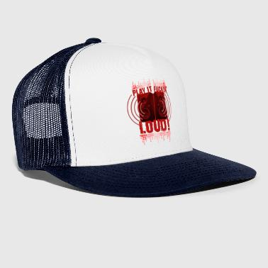 Play it LOUD - Trucker Cap