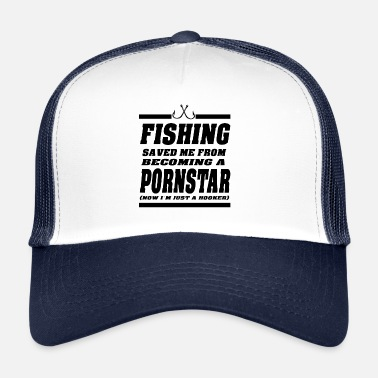 Pornstar Fishing saved me from being a pornstar - Trucker Cap