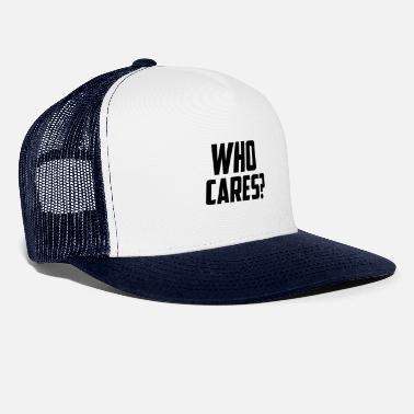 Slogan Who cares slogan slogan - Trucker Cap