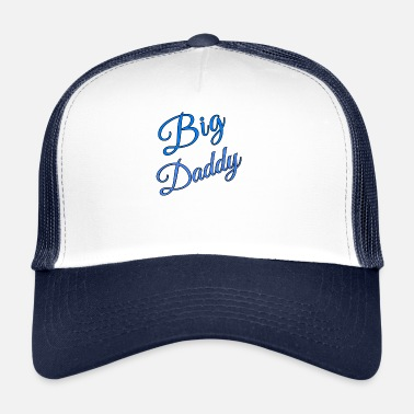 Daddy Big Daddy - Trucker Cap