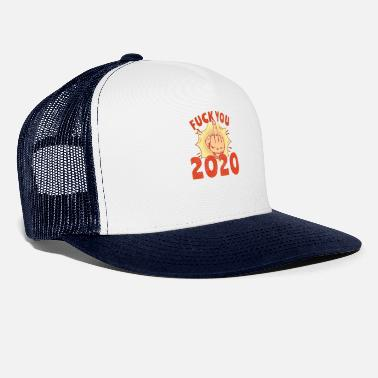 Fuck You Fuck 2020, Goodbye 2020 You Suck - Czapka trucker