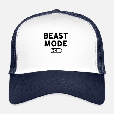 Beast Mode Mode Beast On - Trucker Cap
