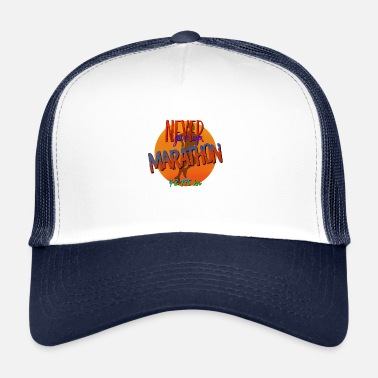 Never Give Up Marathon never give up - Trucker Cap