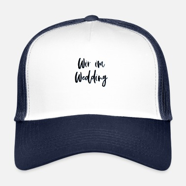 Wedding Wir im Wedding - Trucker Cap